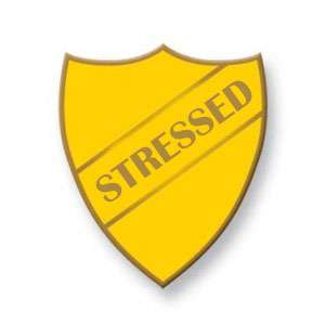 Stress - Badge of Honour
